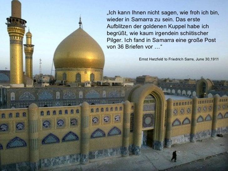 """"""" Ich kann Ihnen nicht sagen, wie froh ich bin, wieder in Samarra zu sein. Das erste Aufblitzen der goldenen Kuppel habe i..."""