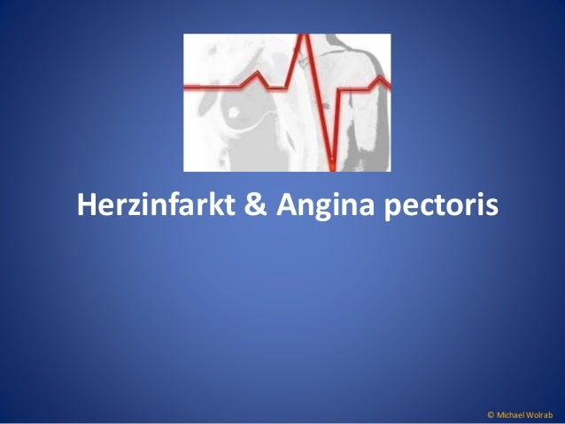 Herzinfarkt & Angina pectoris  © Michael Wolrab