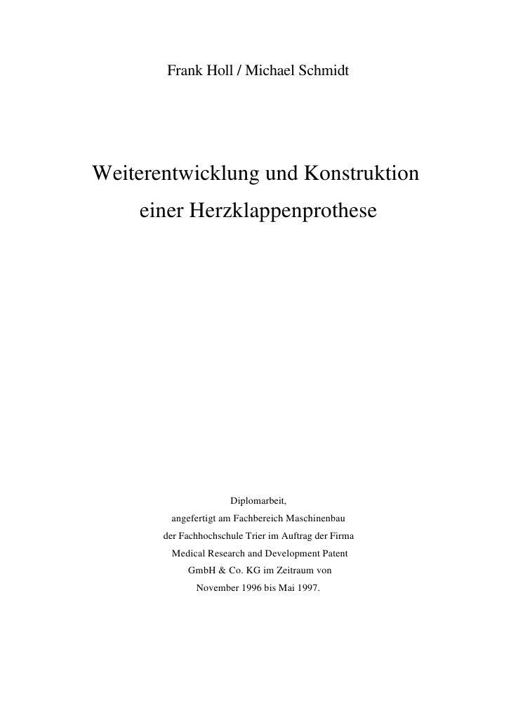 Frank Holl / Michael Schmidt     Weiterentwicklung und Konstruktion     einer Herzklappenprothese                         ...