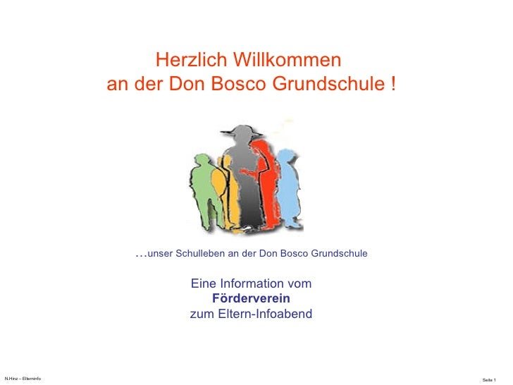 Herzlich Willkommen  an der Don Bosco Grundschule ! N.Hinz – Elterninfo  … unser Schulleben an der Don Bosco Grundschule E...