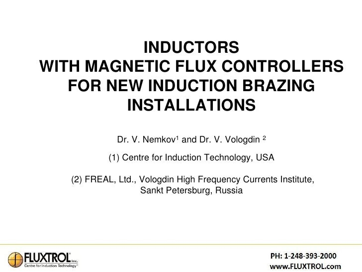 INDUCTORSWITH MAGNETIC FLUX CONTROLLERS   FOR NEW INDUCTION BRAZING         INSTALLATIONS              Dr. V. Nemkov1 and ...