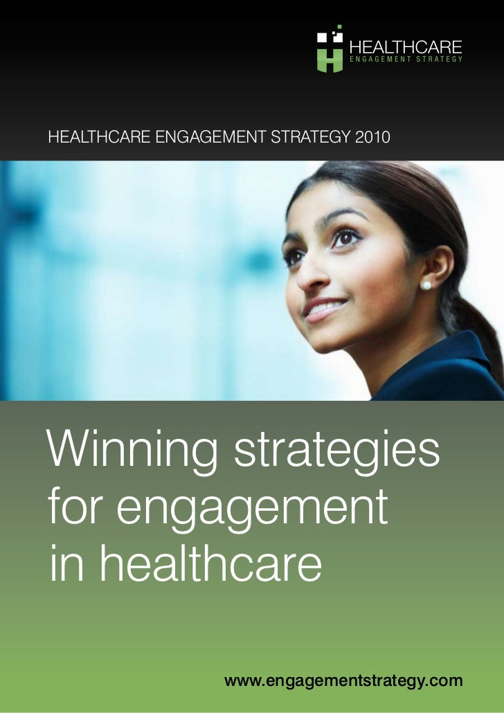 HealtHcare engagement Strategy 2010     Winning strategies for engagement in healthcare                    www.engagements...