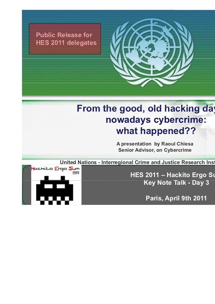 Public Release forHES 2011 delegates             From the good, old hacking days to                      good             ...