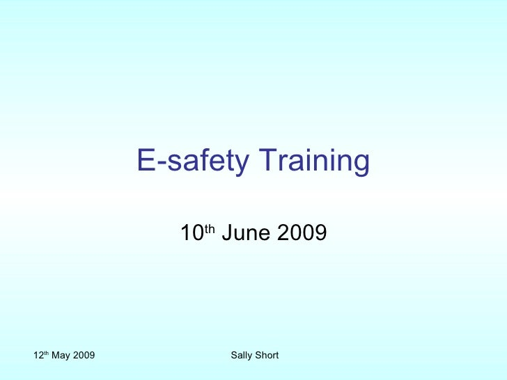 E-safety Training 10 th  June 2009
