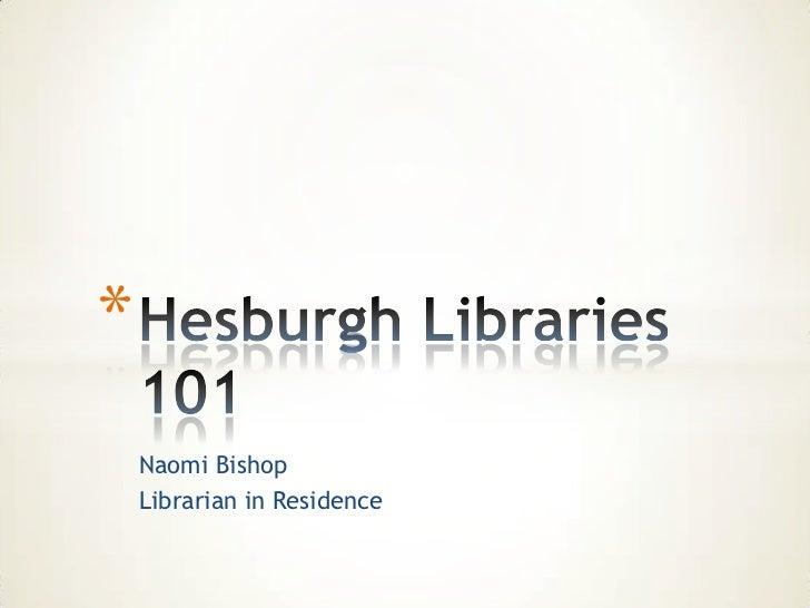 *    Naomi Bishop    Librarian in Residence