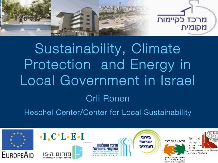 Sustainability, Climate Protection   and Energy in Local Government in Israel Orli Ronen Heschel Center/Center for Local S...