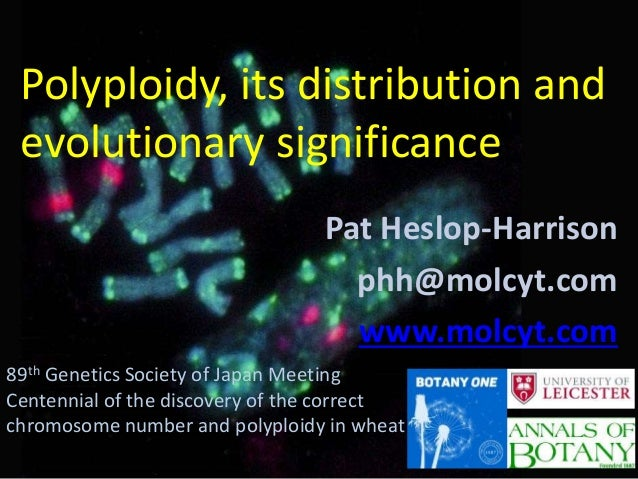 Pat Heslop-Harrison phh@molcyt.com www.molcyt.com 89th Genetics Society of Japan Meeting Centennial of the discovery of th...
