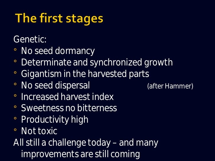 ¡   Technology:¡   Tilling, planting, watering, feeding,    weeding, disease control, 'growing',    harvesting, threshing,...