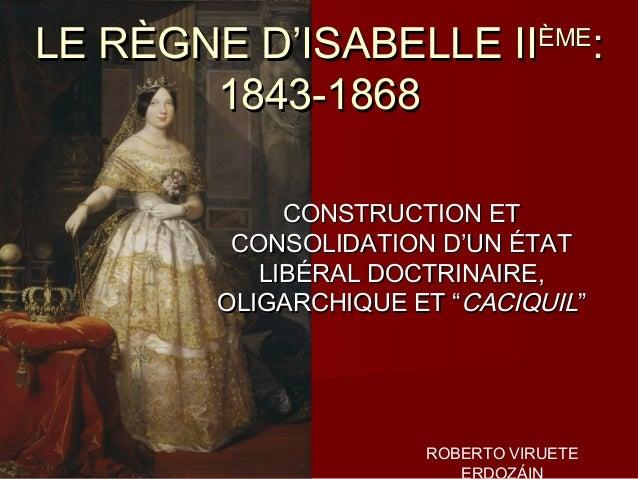 LE RÈGNE D'ISABELLE II          ÈME                                       :       1843-1868            CONSTRUCTION ET    ...