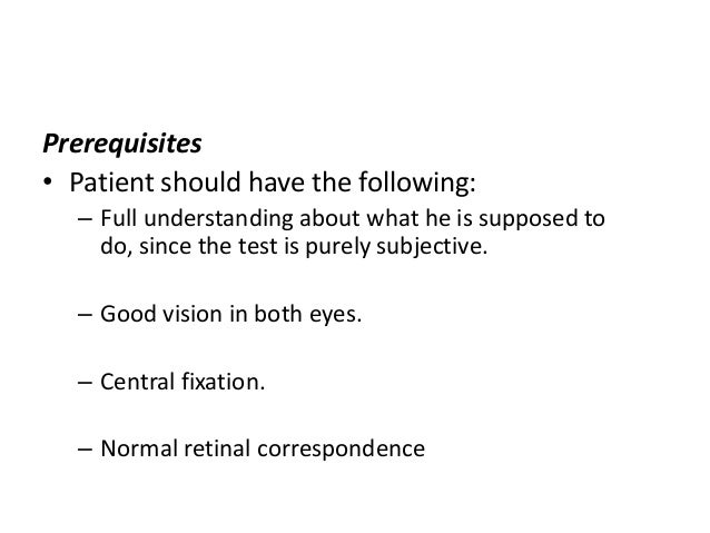Prerequisites • Patient should have the following: – Full understanding about what he is supposed to do, since the test is...