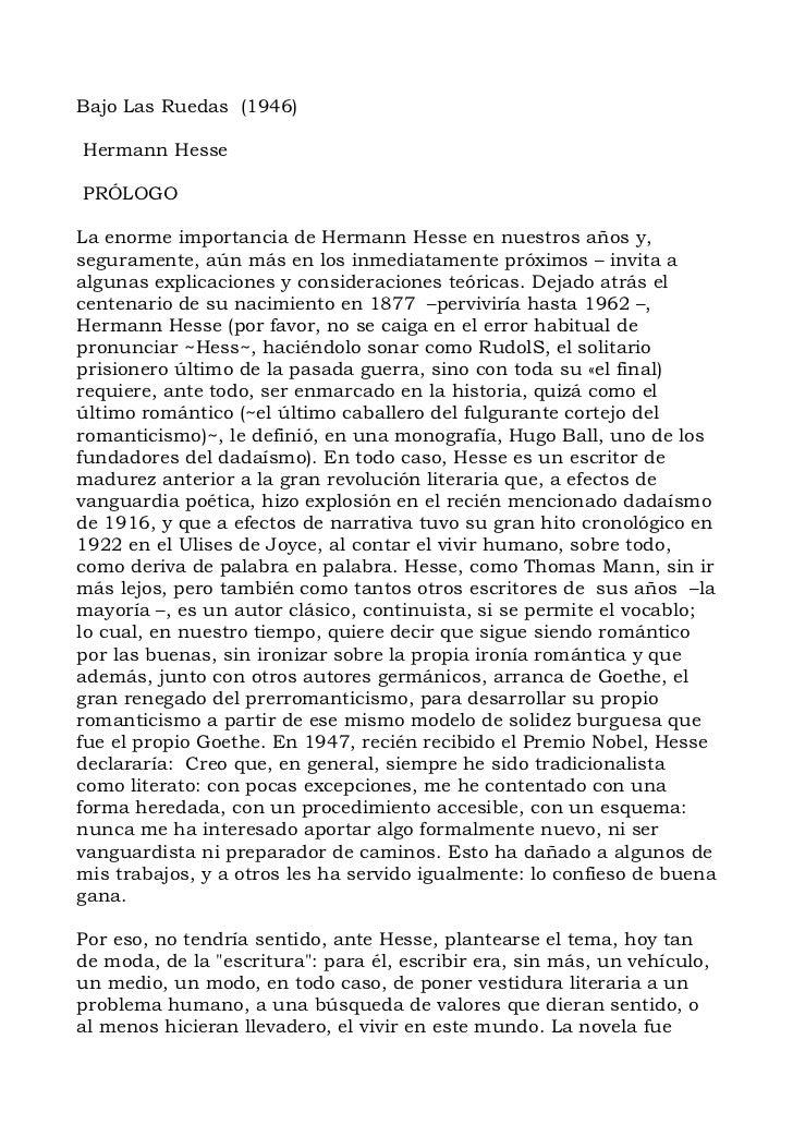 Bajo Las Ruedas (1946)Hermann HessePRÓLOGOLa enorme importancia de Hermann Hesse en nuestros años y,seguramente, aún más e...