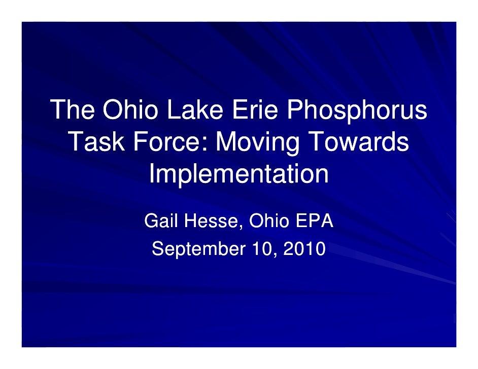 The Ohio Lake Erie Phosphorus  Task Force: Moving Towards        Implementation        Gail Hesse, Ohio EPA         Septem...