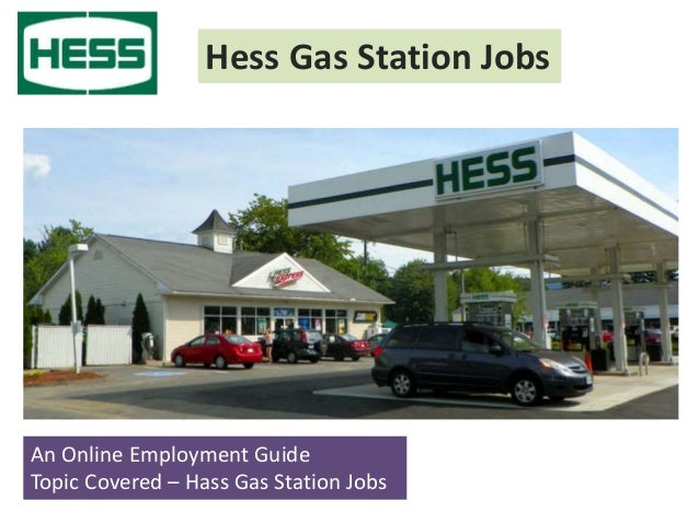 Hess Gas Station Jobs An Online Employment Guide Topic Covered – Hass Gas Station Jobs