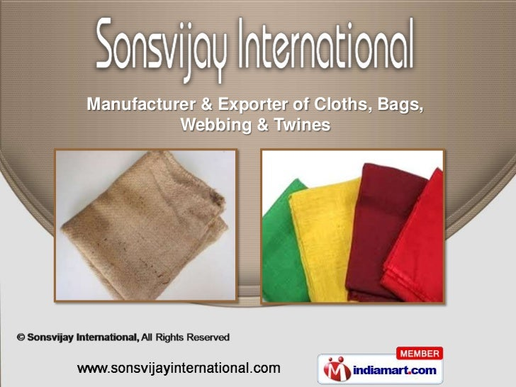 Manufacturer & Exporter of Cloths, Bags,          Webbing & Twines