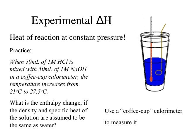 thermodynamics enthalpy of neutralization calorimetry essay In thermodynamics equations, heat is a quantity of may be calculated using equations or measured using calorimetry calculations of heat transfer are based.