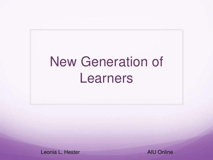 New Generation of       LearnersLeonia L. Hester   AIU Online