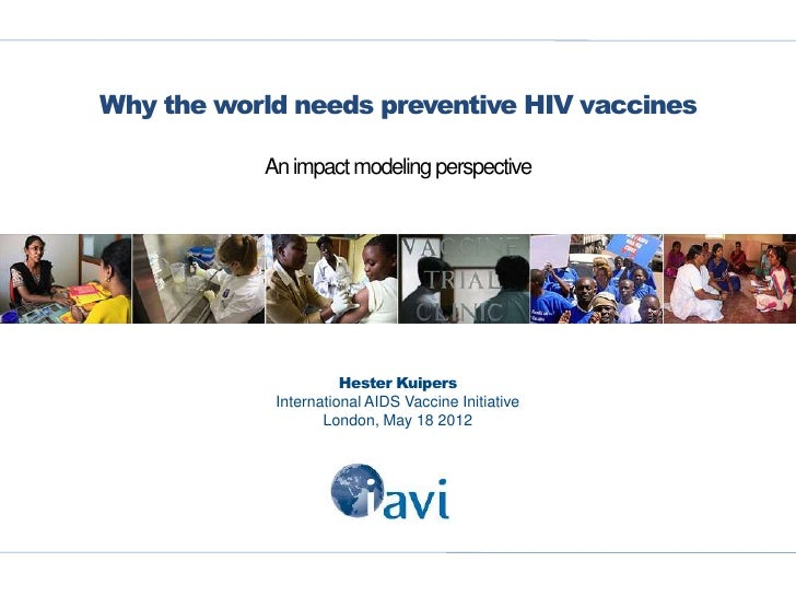 Why the world needs preventive HIV vaccines           An impact modeling perspective                      Hester Kuipers  ...