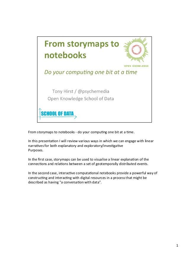 From	   storymaps	   to	   notebooks	   -­‐	   do	   your	   compu3ng	   one	   bit	   at	   a	   3me.	    	    In	   this...