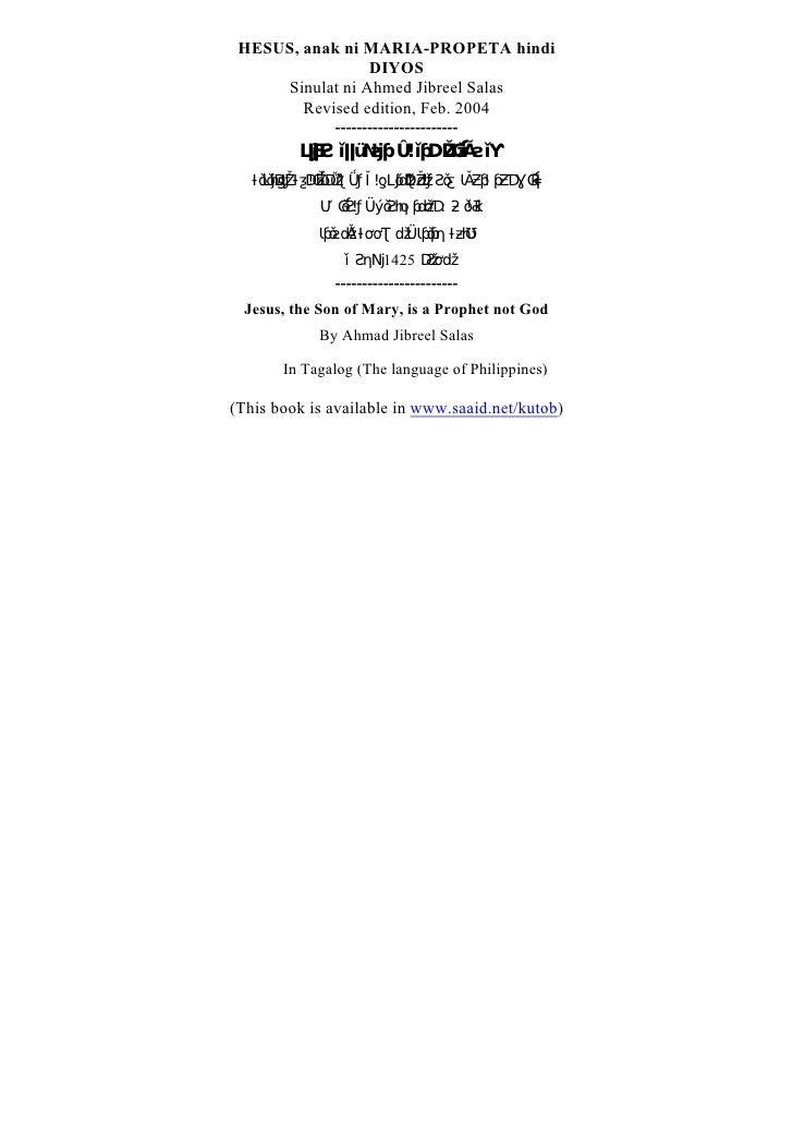 HESUS, anak ni MARIA-PROPETA hindi                 DIYOS     Sinulat ni Ahmed Jibreel Salas        Revised edition, Feb. 2...