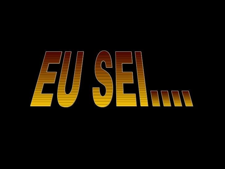 EU SEI....