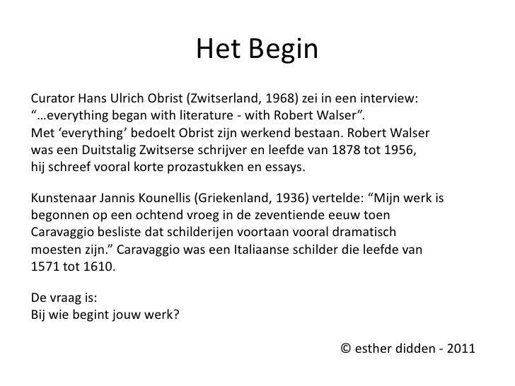 "Het Begin <br />Curator Hans Ulrich Obrist (Zwitserland, 1968) zei in een interview:<br />""…everything began with literatu..."