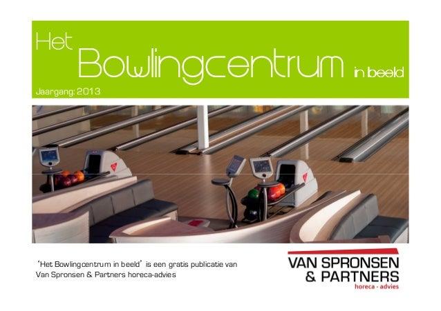 Bowlingcentrum in beeldin beeldin beeldin beeldHetJaargang: 2013'Het Bowlingcentrum in beeld' is een gratis publicatie van...