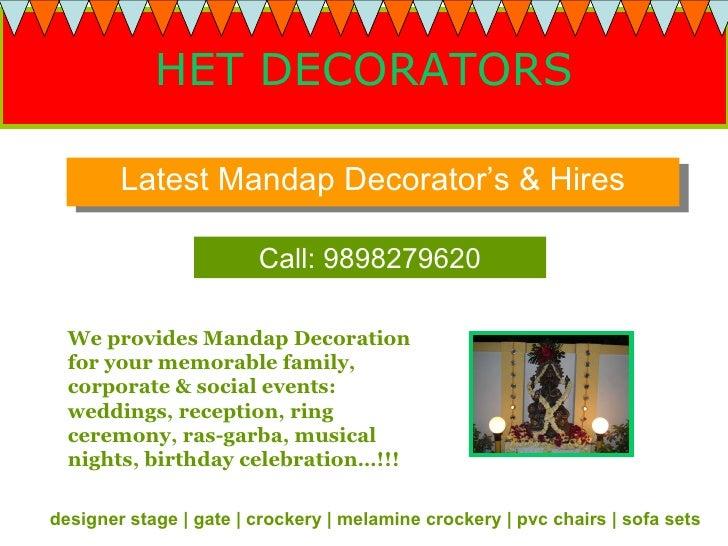 HET DECORATORS Latest Mandap Decorator's & Hires We provides Mandap Decoration for your memorable family, corporate & soci...