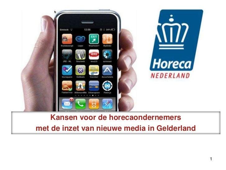 Kansen voor de horecaondernemers<br />met de inzet van nieuwe media in Gelderland<br />1<br />