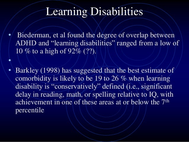 comorbidity between reading disability and adhd essay Understanding comorbidity between dyslexia and other developmental maggie snowling & charles hulme dyslexia reading and spelling deficit affecting 3-7% of school aged children core phonological deficit comorbidity between adhd and rd: insights from studies of timing and.