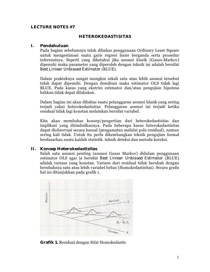LECTURE NOTES #7                            HETEROKEDASTISITAS  I.    Pendahuluan       Pada bagian sebelumnya telah dibah...