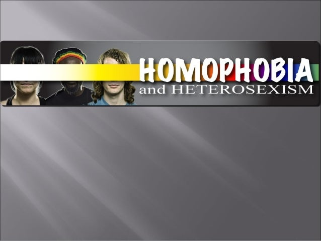  Homophobia: negative feelings, attitudes, and/or fear of homosexuality and those perceived as being gay, lesbian, transs...
