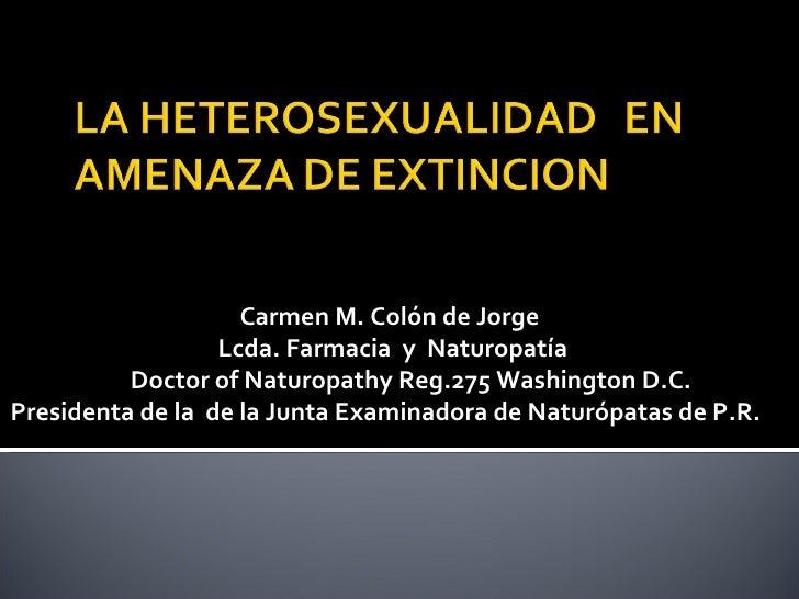 Carmen M. Colón de Jorge  Lcda. Farmacia  y  Naturopatía Doctor of Naturopathy Reg.275 Washington D.C. Presidenta de la  d...