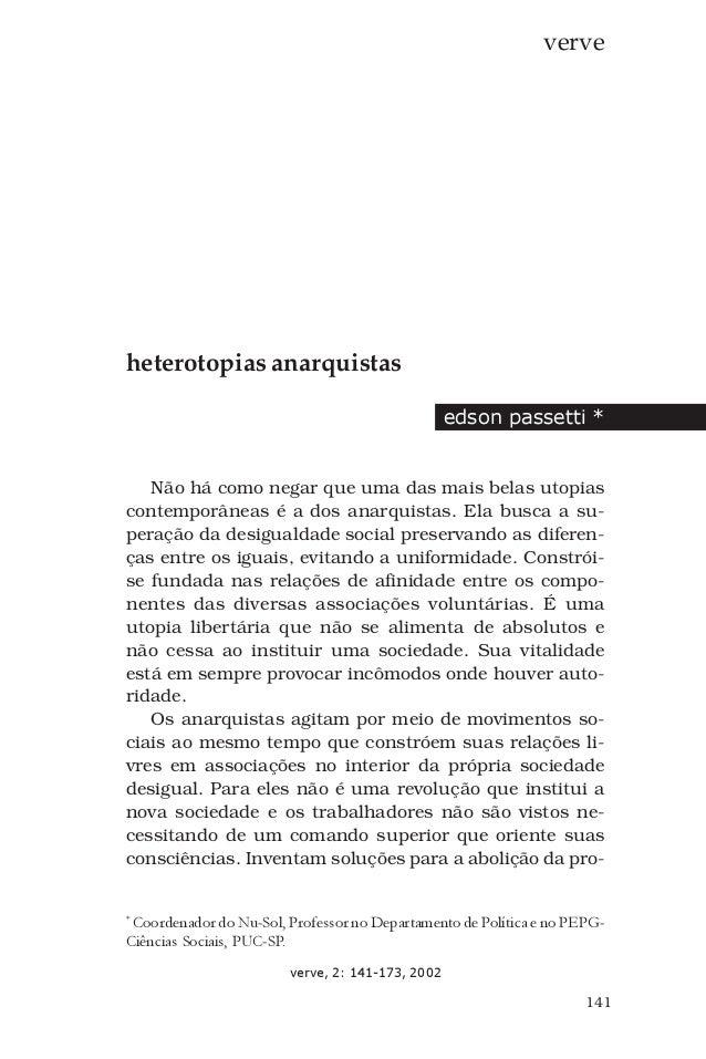 141 verve heterotopias anarquistas edson passetti * Não há como negar que uma das mais belas utopias contemporâneas é a do...