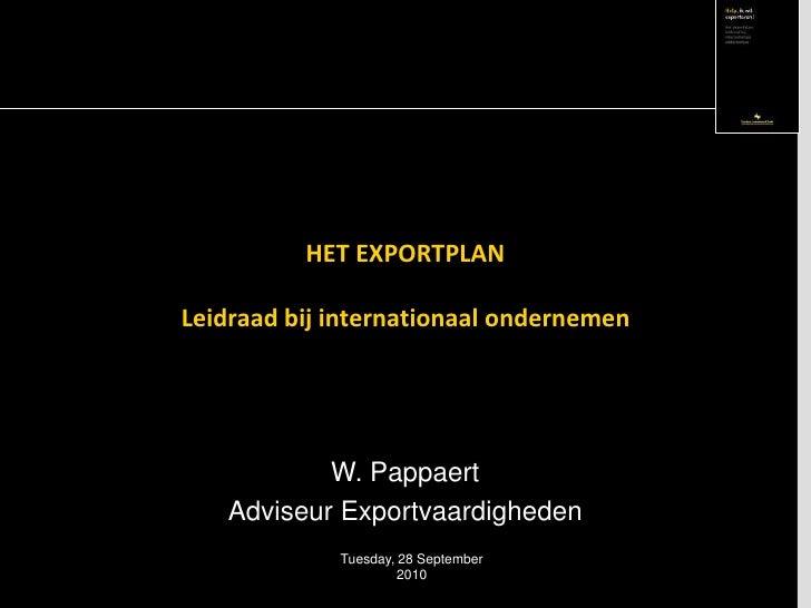 HET EXPORTPLANLeidraad bij internationaal ondernemen<br />Tuesday, 08 December 2009<br />