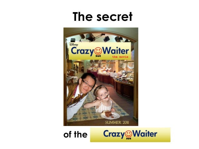 The secret of the Crazywaiter