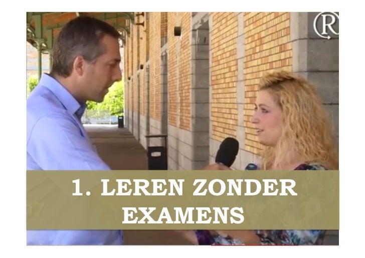 1. LEREN ZONDER    EXAMENS