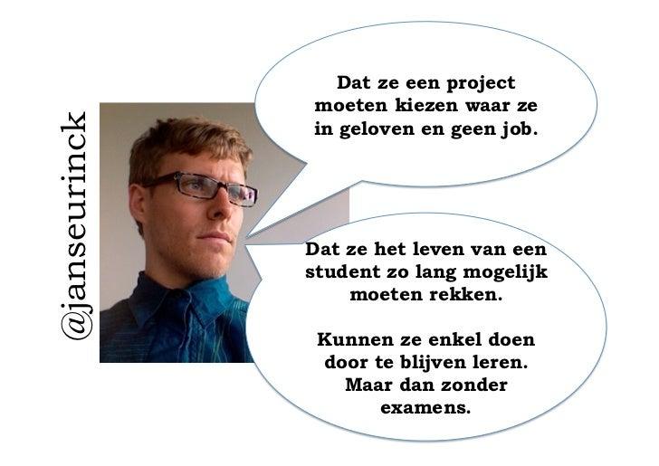 Dat ze een project                   moeten kiezen waar ze@janseurinck                    in geloven en geen job.       ...