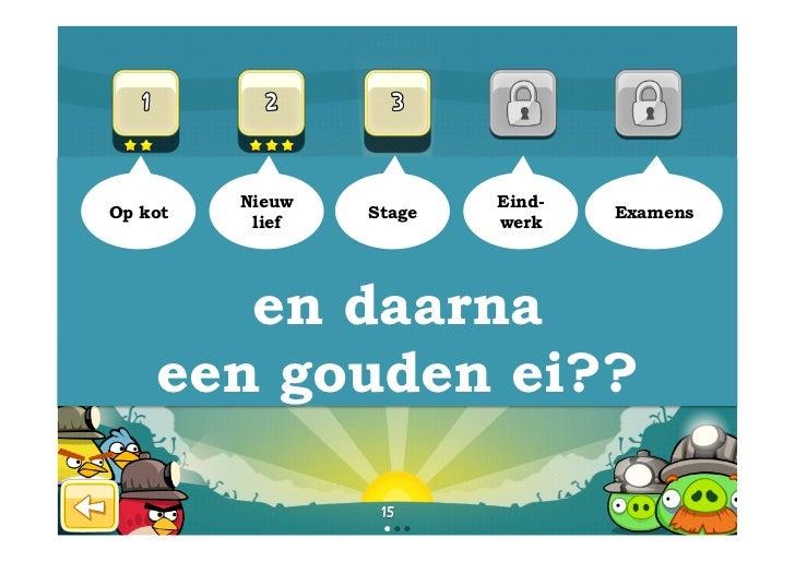 Nieuw           Eind-Op kot           Stage           Examens          lief           werk       en daarna    een gouden e...