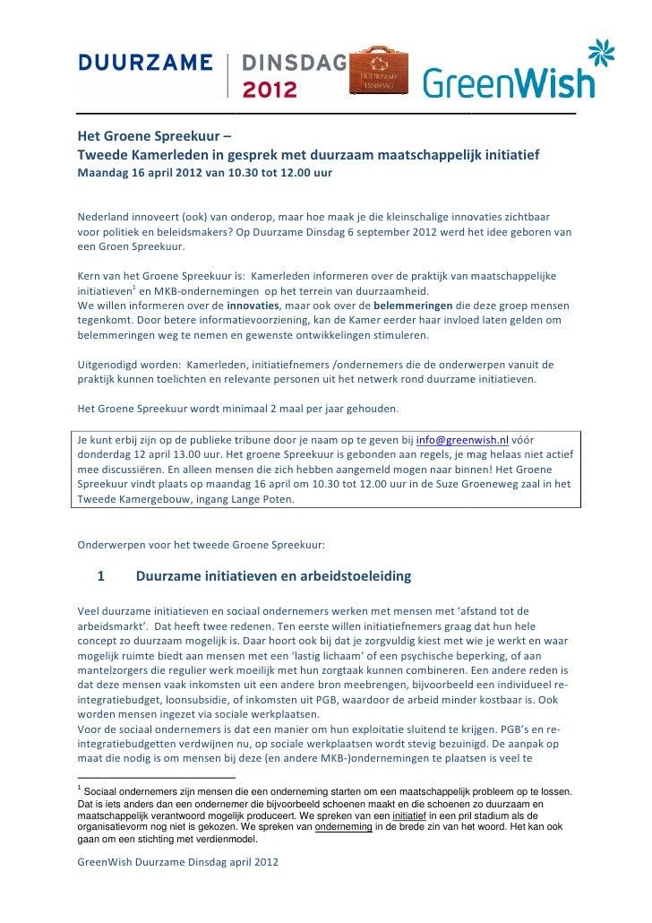 Het Groene Spreekuur –Tweede Kamerleden in gesprek met duurzaam maatschappelijk initiatief                                ...