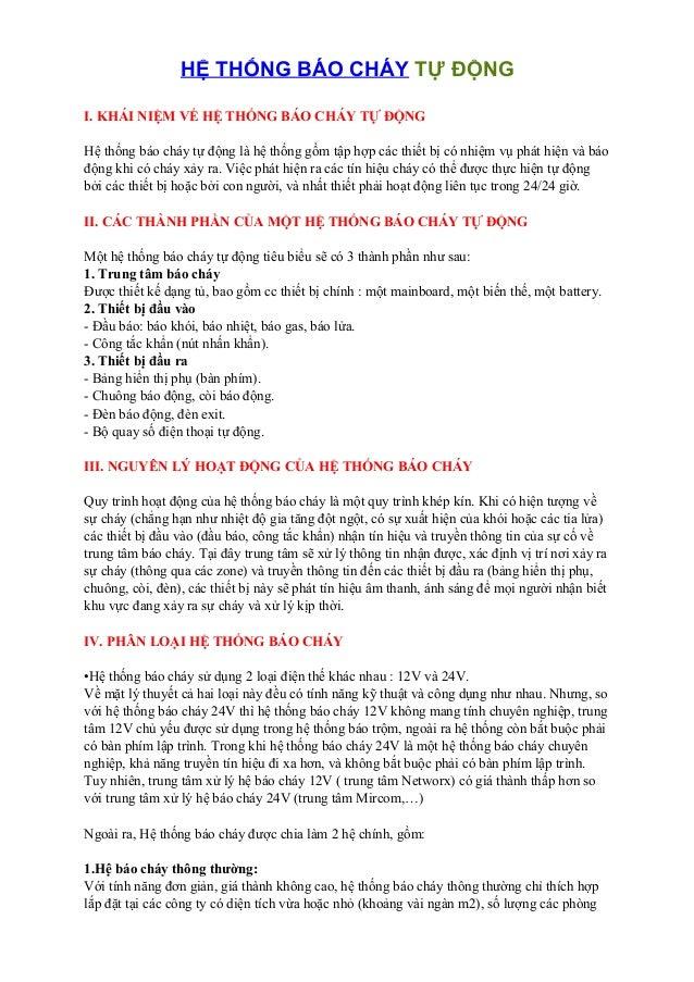 HỆ THỐNG BÁO CHÁY TỰ ĐỘNGI. KHÁI NIỆM VỀ HỆ THỐNG BÁO CHÁY TỰ ĐỘNGHệ thống báo cháy tự động là hệ thống gồm tập hợp các th...