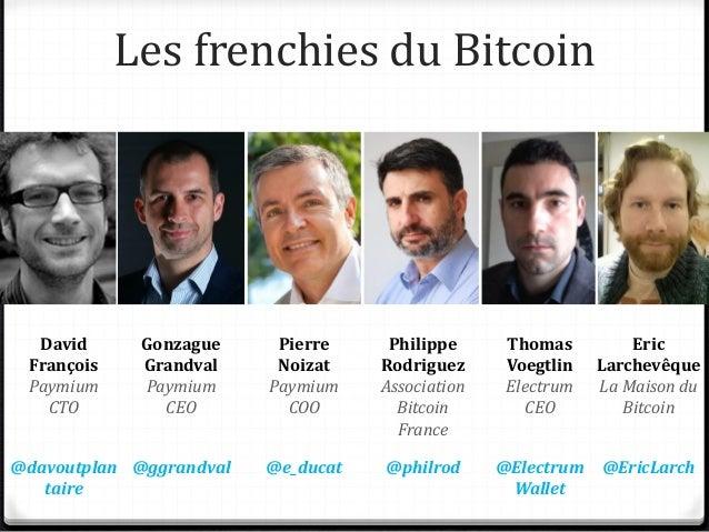 Association Bitcoin France • Mission : promouvoir l'écosystème Bitcoin en France • Rassemble particuliers et entreprises •...