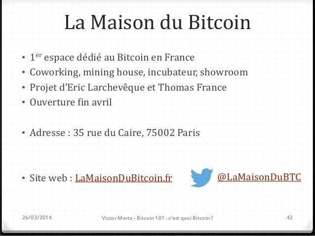 Invité Brawker Startup Bitcoin fondée par deux héticiens 26/03/2014 Victor Mertz - Bitcoin 101 : c'est quoi Bitcoin ? 43
