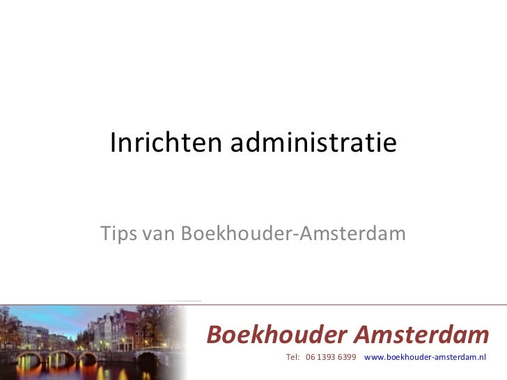 Inrichten administratie Tips van Boekhouder-Amsterdam