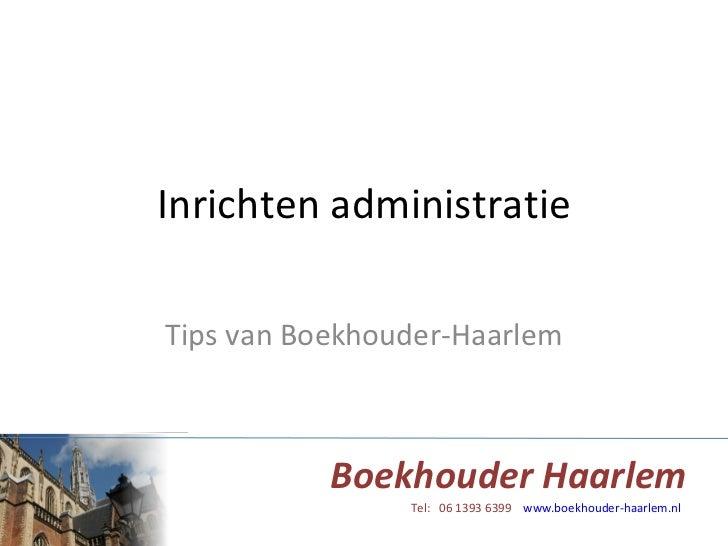Inrichten administratie Tips van Boekhouder-Haarlem