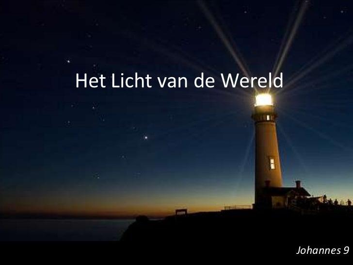 Het Licht van de Wereld<br />Johannes 9<br />