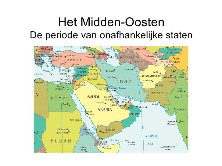 Het Midden-Oosten De periode van onafhankelijke staten