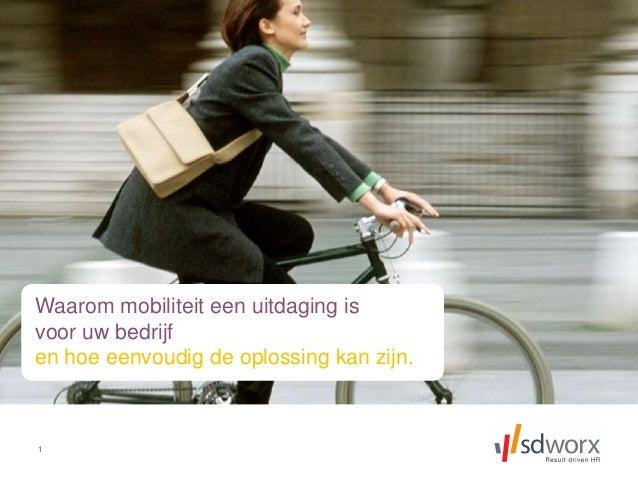 1 Waarom mobiliteit een uitdaging is voor uw bedrijf en hoe eenvoudig de oplossing kan zijn.