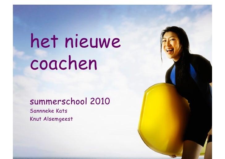 het nieuwe coachen summerschool 2010 Sannneke Kats Knut Alsemgeest