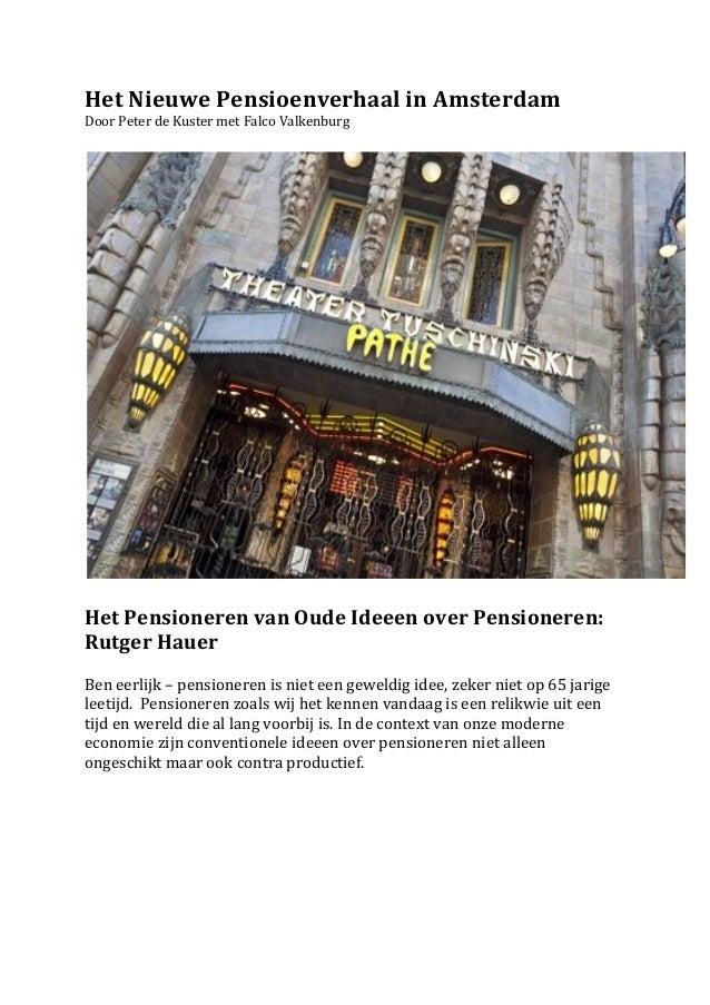 Het Nieuwe Pensioenverhaal in Amsterdam Door Peter de Kuster met Falco Valkenburg             ...