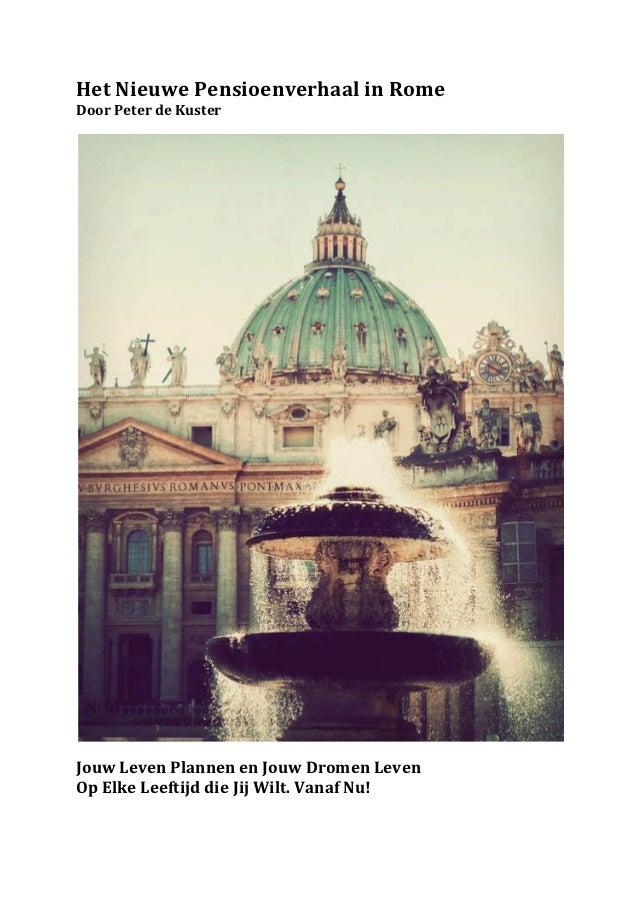 Het Nieuwe Pensioenverhaal in Rome  Door Peter de Kuster                                          ...